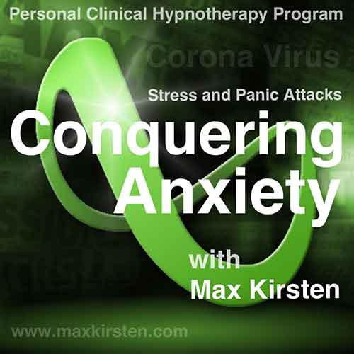 Conquering Anxiety Hypnotherapy With Max Kirsten