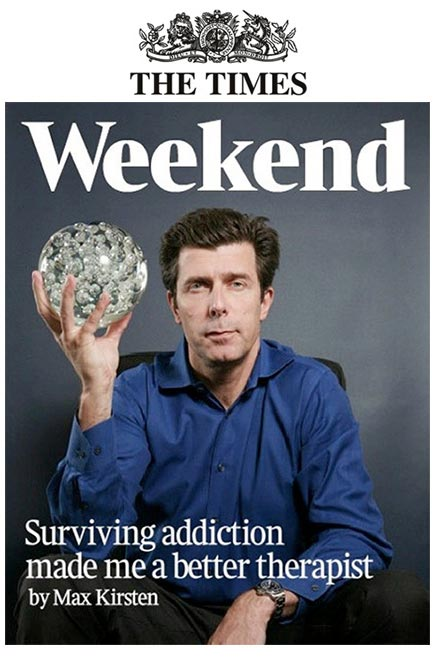 Max Kirsten - Surviving Addiction Made Me A Better Therapist - The Times Weekend Supplement