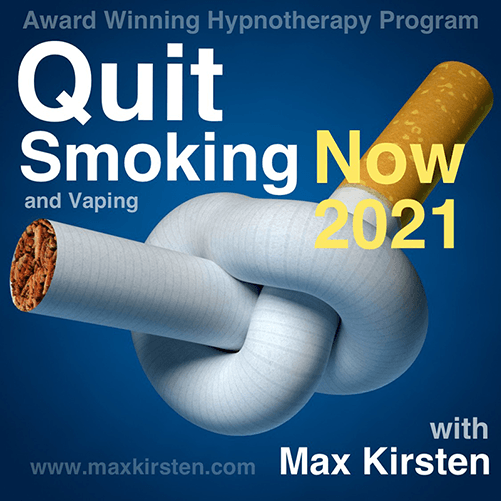 Quit Smoking Now 2021 With max Kirsten
